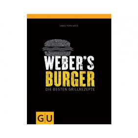 Weber's Burger - Die besten Grillrezepte Deutschland