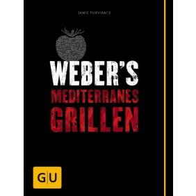 Weber's Mediterranes Grillen - die besten südländischen Rezepte (Deutschland)