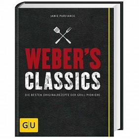 Weber's Classics - Die besten Originalrezepte der Grill-Pioniere
