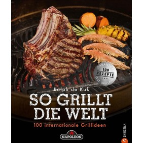 NAPOLEON Grillbuch So grillt die Welt von Ralph de Kok